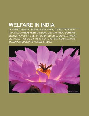 Welfare in India: Poverty in India, Subsidies in India, Malnutrition in India, Kudumbashree Mission, Mid-Day Meal Scheme, Below Poverty Line