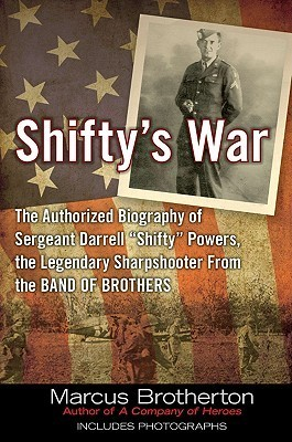 Shifty's War  The Authorized Biography of Sergeant Darrell  Shifty  Powers .