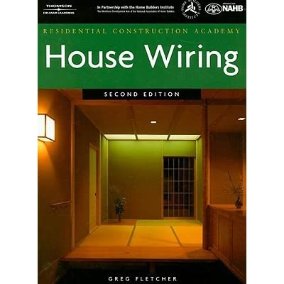 residential construction academy house wiring by gregory w fletcher rh goodreads com house wiring greg fletcher 4th page 89 house wiring greg fletcher fourth edition