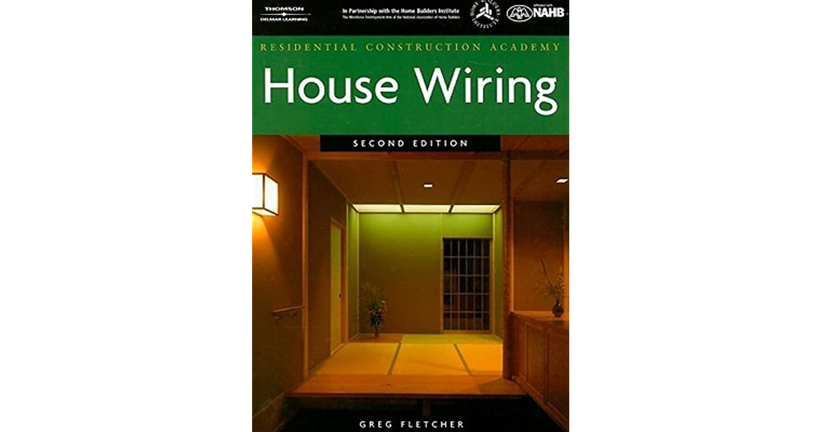[QNCB_7524]  Residential Construction Academy: House Wiring by Gregory W. Fletcher | Residential Construction Academy House Wiring |  | Goodreads