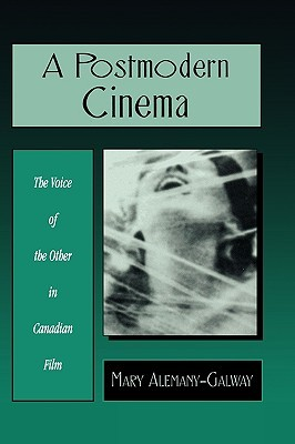 Postmodern Cinema: The Voice of the Other in Canadian Film