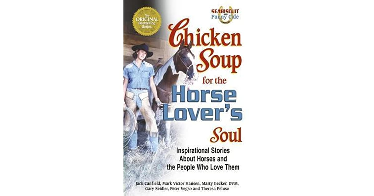 Chicken Soup For The Horse Lover's Soul: Inspirational
