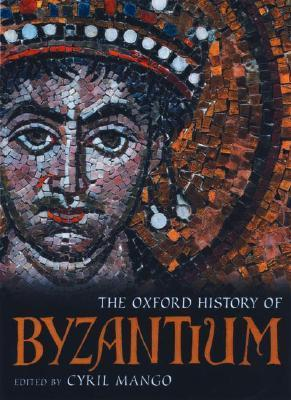 Cyril Mango The Oxford History of Byzantium
