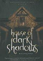 House of Dark Shadows (Dreamhouse Kings, #1)