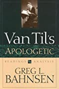 Van Til's Apologetic, Readings and Analysis