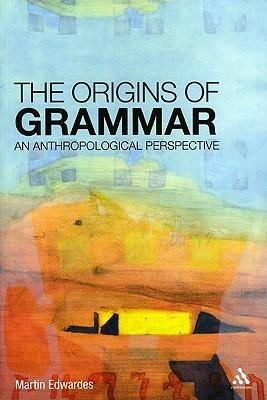 Origins of Grammar  An Anthropological Perspective-193
