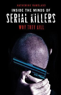 Inside the Minds of Serial Killers: Why They Kill