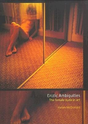 Erotic Ambiguities The Female Nude in Art