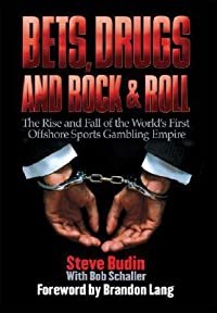 Bets, Drugs, and Rock & Roll: The Rise and Fall of the World's First Offshore Sports Gambling Empire