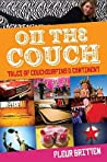 On the Couch: Tales of Couchsurfing a Continent. Fleur Britten