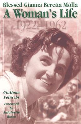 Saint Gianna Molla Womans Life Giuliana Pelucchi