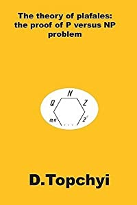 The Theory of Plafales: The Proof of P Versus NP Problem