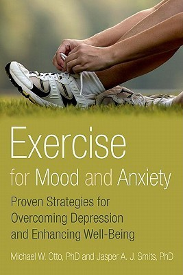 Exercise-for-Mood-and-Anxiety-Proven-Strategies-for-Overcoming-Depression-and-Enhancing-Well-Being