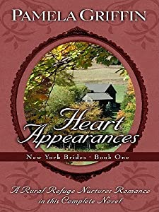 Heart Appearances: A Rural Refuge Nurtures Romance in This Complete Novel