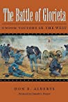 The Battle of Glorieta by Don E. Alberts