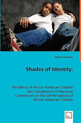 Shades Of Identity The Effects Of African American Children Skin Complexions In Television Commercials On The Self Perception Of African American Children