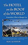 The Hotel on the Roof of the World: From Miss Tibet to Shangri-La
