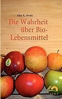 Die Wahrheit Ber Bio-Lebensmittel