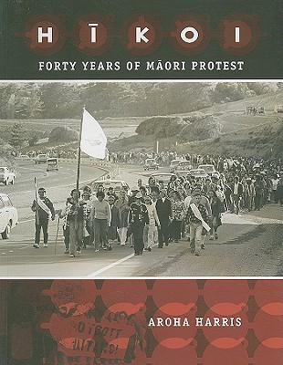 Hikoi: Forty Years of Maori Protest