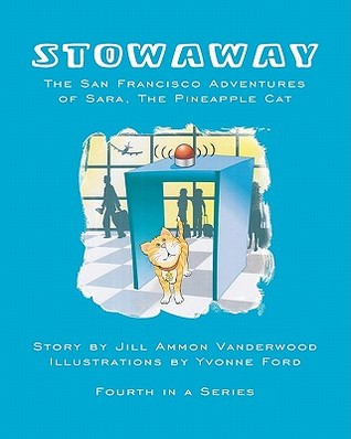 Stowaway: The San Francisco Adventures Of Sara, The Pineapple Cat