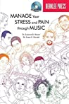 Manage Your Stress and Pain Through Music [With CD (Audio)]
