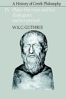 A History of Greek Philosophy, Volume 4 by W.K.C. Guthrie