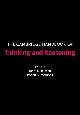 The Cambridge Handbook of Thinking and Reasoning
