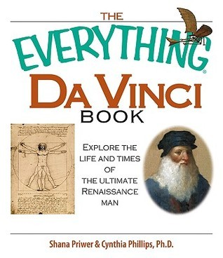 The Everything Da Vinci Book Explore the Life and Times of the Ultimate Renaissance Man