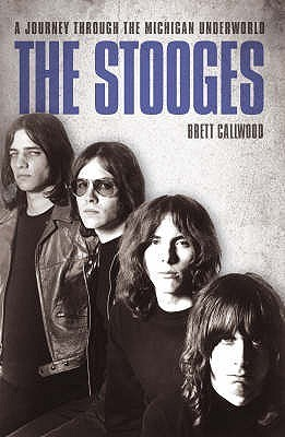 The Stooges - A Journey Through The Michigan Underworld