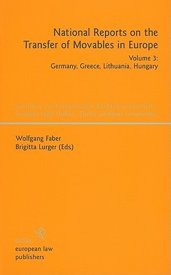 National Reports on the Transfer of Movables in Europe, Volume 3: Germany, Greece, Lithuania, Hungary