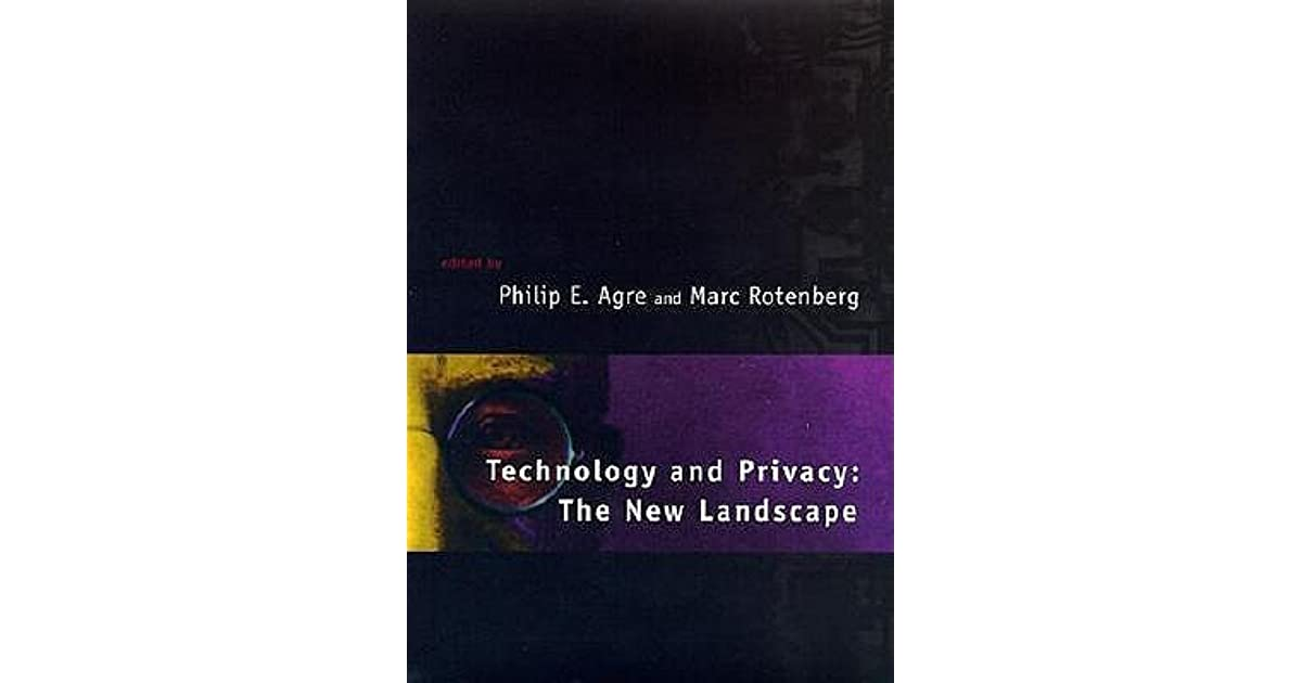 Technology And Privacy The New Landscape By Philip E Agre