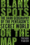 Blank Spots on the Map: The Dark Geography of the Pentagon's Secret World