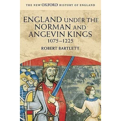 England Under The Norman And Angevin Kings 1075 1225 By Robert Bartlett