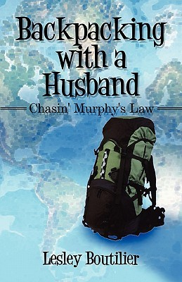 Backpacking with a Husband: Chasin' Murphy's Law
