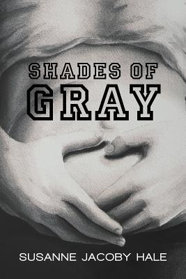 Shades of Gray by Susanne Jacoby Hale