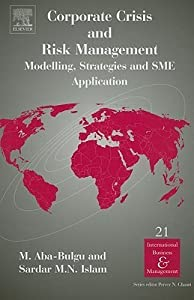Corporate Crisis and Risk Management: Modelling, Strategies and SME Application