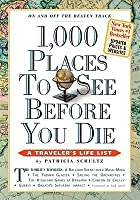 1,000 Places to See Before You Die, updated ed. (2010) (1,000 Before You Die)