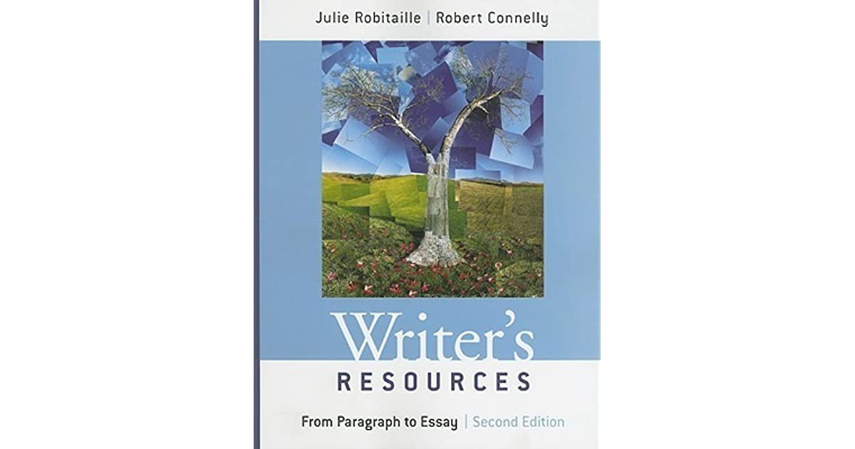 julie robitaille robert connelly writers resources from paragraph to essay 2nd edition Rent writer's resources: from paragraph to essay 2nd edition (978-1413021028) today, or search our site for other textbooks by julie robitaille every textbook comes with a 21-day any reason guarantee.