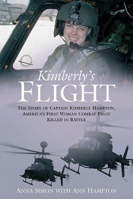 Kimberly's Flight: The Story of Captain Kimberly Hampton, America's First Woman Combat Pilot Killed in Battle
