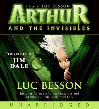 Arthur And The Invisibles By Luc Besson