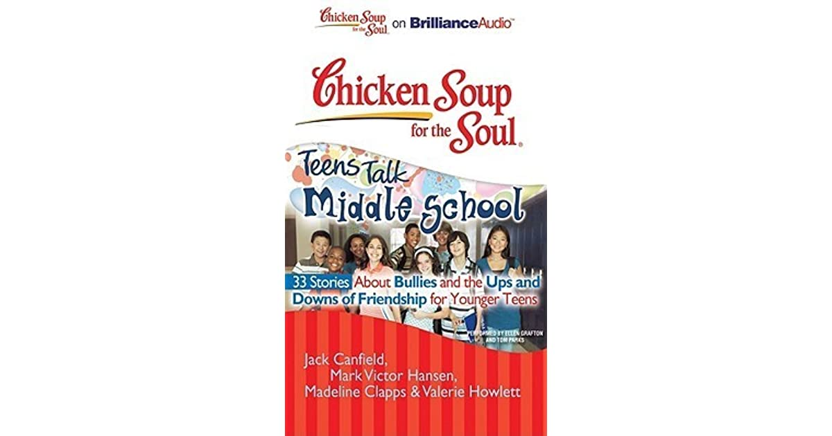 Chicken Soup Quotes: Chicken Soup For The Soul: Teens Talk Middle School