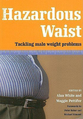 Hazardous Waist  Tackling Male Weight Problems (2016, CRC Press)