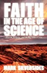 Faith in the Age of Science by Mark Silversides