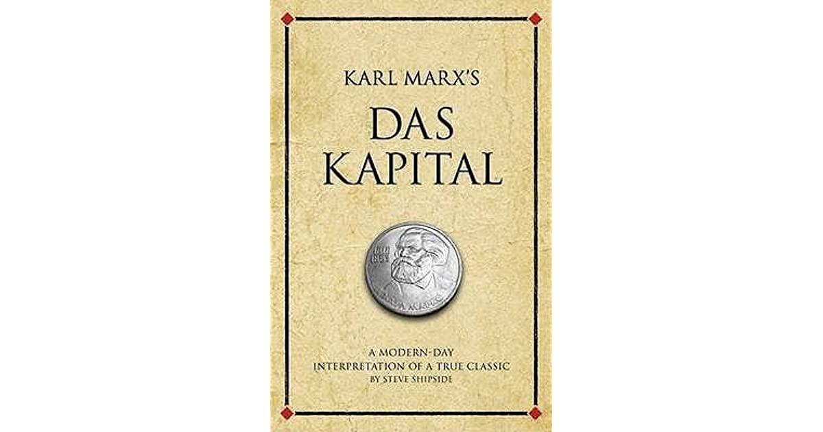 Karl Marxs Das Kapital: A Modern-day Interpretation of a True Classic (Infinite Success)