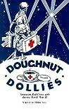 Doughnut Dollies: American Red Cross girls during World War II