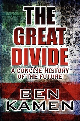 The Great Divide: A Concise History of the Future