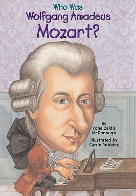 Who was Wolfgang Amadeus Mozart  (2003, Grosset Dunlap, Penguin Group)