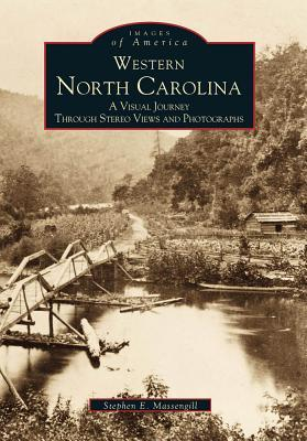 Western North Carolina: A Visual Journey Through Stereo Views and Photographs