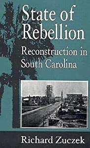 State of Rebellion: Reconstruction in South Carolina