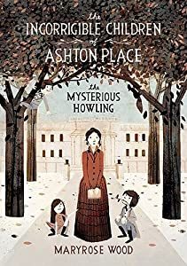 The Mysterious Howling (The Incorrigible Children of Ashton Place #1)